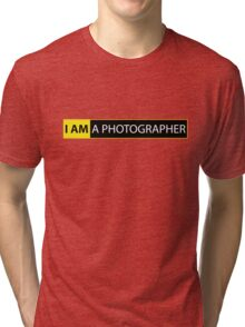 I AM A PHOTOGRAPHER Tri-blend T-Shirt