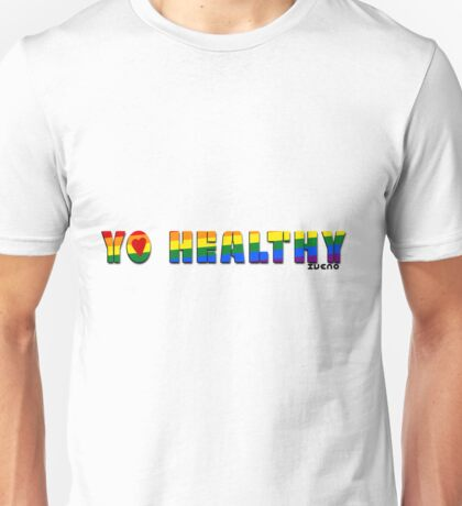 YO HEALTHY  Unisex T-Shirt