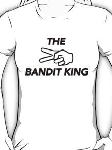 THE BANDIT KING T-Shirt