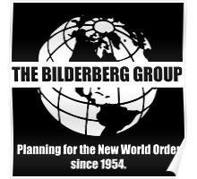 The Bilderberg Group - Planning For New World Order Poster