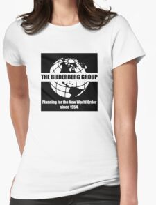 The Bilderberg Group - Planning For New World Order Womens Fitted T-Shirt