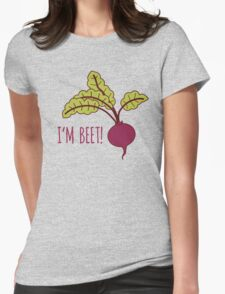 I'm Beet! Funny Beet Pun Womens Fitted T-Shirt