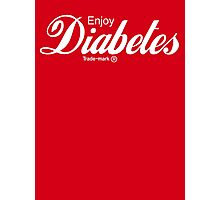 Enjoy Diabetes Photographic Print