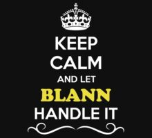 Keep Calm and Let BLANN Handle it by gradyhardy