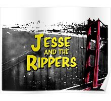 Jesse and the Rippers 90s Style Poster