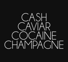 CASH, CAVIAR, COCAINE, CHAMPAGNE by hanelyn