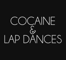 COCAINE & LAP DANCES by hanelyn