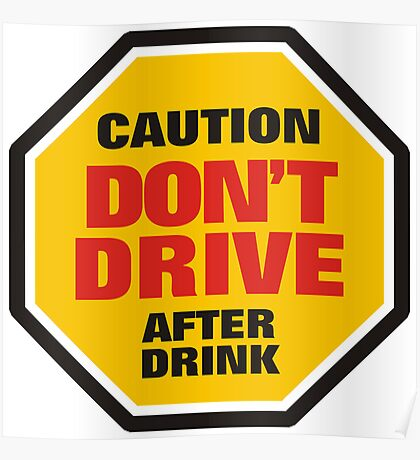 Traffic Sign Don't Drive After Drink Poster