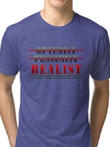 OPTIMIST - PESSIMIST - REALIST Tri-blend T-Shirt