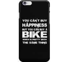 You Can't Buy Happiness But You Can Buy Bike Which Is Pretty Much The Same Thing - T-shirts & Hoodies iPhone Case/Skin