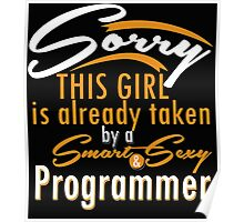 """Sorry This Girl is already taken by a Smart & Sexy Programmer"" Collection #800202 Poster"