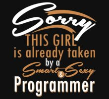"""Sorry This Girl is already taken by a Smart & Sexy Programmer"" Collection #800202 by mycraft"