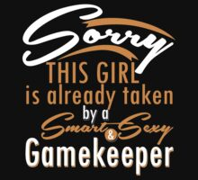"""Sorry This Girl is already taken by a Smart & Sexy Gamekeeper"" Collection #800203 by mycraft"