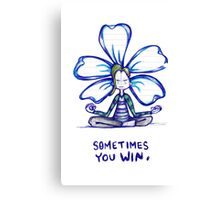 Sometimes You Win Flowerkid Canvas Print