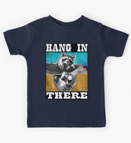 Hang In There Kids Tee