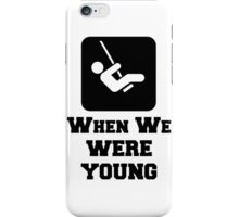 When We Were Young, Quote iPhone Case/Skin