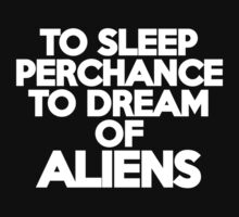 To sleep Perchance to dream of aliens Kids Clothes