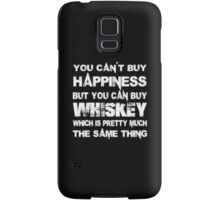 You Can't Buy Happiness But You Can Buy Whiskey Which Is Pretty Much The Same Thing - T-shirts & Hoodies Samsung Galaxy Case/Skin
