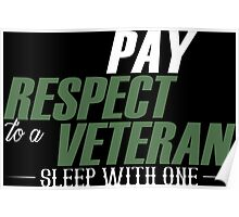 Play Respect To A Veteran Sleep With One - Custom Tshirt Poster