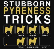 Stubborn Pyreness Tricks - Custom Tshirt by custom333