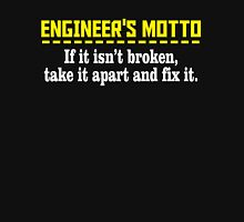 ENGINEER'S MOTTO IF IT ISN'T BROKEN, TAKE IT APART AND FIX IT Unisex T-Shirt
