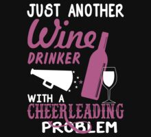 Just Another Wine Drinker With A Cheerleading Problem - Custom Tshirt by custom333