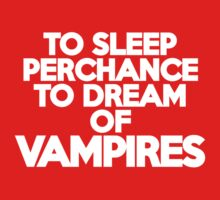 To sleep Perchance to dream of vampires Kids Clothes