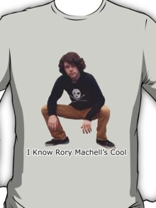 I know Rory Machell Is Cool T-Shirt
