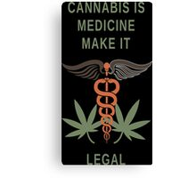 Cannabis Is Medicine Make It Legal - Custom Tshirt Canvas Print