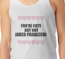 Cute but not Jared Padalecki - liferuiner 03 Tank Top