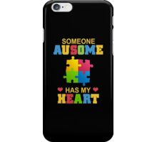 Someone Ausome Has My Heart - Funny tshirt iPhone Case/Skin