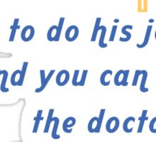 """""""Tell this Surveyor how to do his job... and you can tell the doctor the last thing you remember"""" Collection #720194 Sticker"""