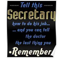 """""""Tell this Secretary how to do his job... and you can tell the doctor the last thing you remember"""" Collection #720201 Poster"""