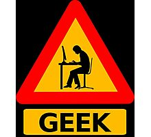 Geek Sign Photographic Print