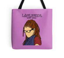I just wanna make crazy science with you Tote Bag