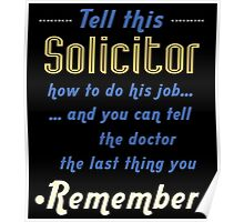 """""""Tell this Solicitor how to do his job... and you can tell the doctor the last thing you remember"""" Collection #720205 Poster"""