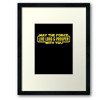 May The Force Live Long And Prosper With You Framed Print