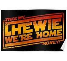 Chewie We're Home - Take My Money! V01 Poster
