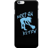 Keep on RITFW iPhone Case/Skin