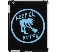 Keep on RITFW iPad Case/Skin