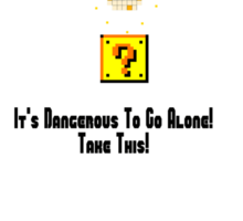 It's Dangerous To Go Alone! Take This. Sticker
