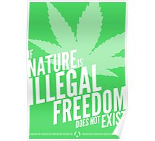 If Nature Is Illegal Freedom Doesn't Exist Poster