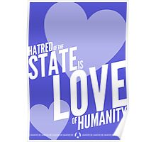 Hatred Of The State Is Love Of Humanity Poster