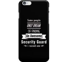 """Some People Only Dream of Finding An Awesome Security Guard. I Raised One"" Collection #710202 iPhone Case/Skin"