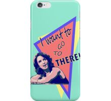 """I want to go to there!"" (30 Rock) iPhone Case/Skin"