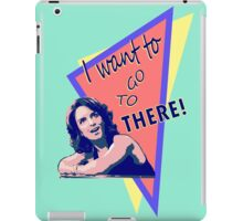 """I want to go to there!"" (30 Rock) iPad Case/Skin"