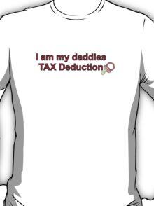 Daddies Tax Deduction - Girl T-Shirt