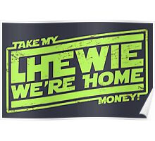 Chewie We're Home - Take My Money! Green Poster