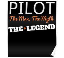 PILOT THE MAN THE MYTH THE LEGEND Poster