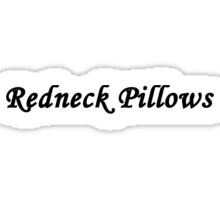 Redneck Pillows Sticker